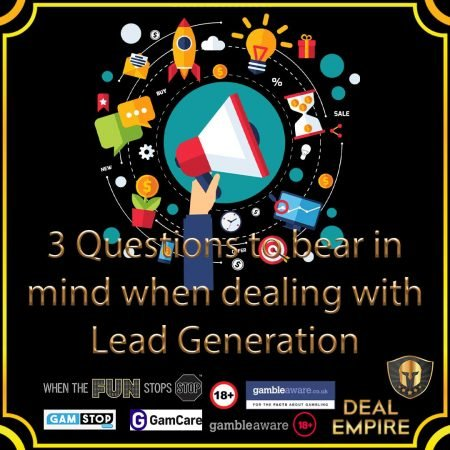 3 Questions to bear in mind when dealing with Lead Generation